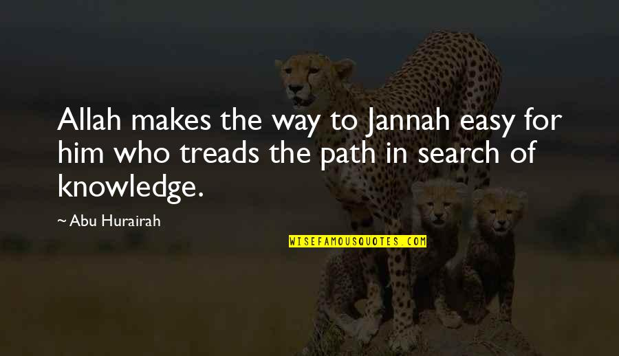 Treads Quotes By Abu Hurairah: Allah makes the way to Jannah easy for