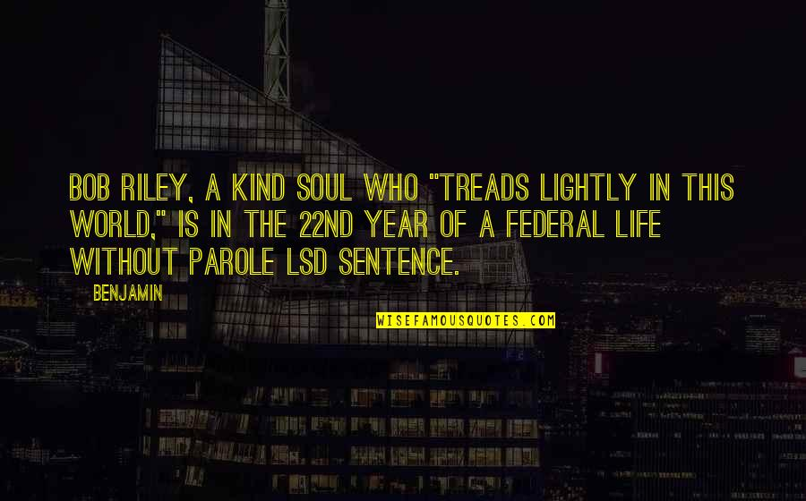 """Treads Quotes By Benjamin: Bob Riley, a kind soul who """"treads lightly"""