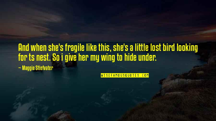 Treasure And Family Quotes By Maggie Stiefvater: And when she's fragile like this, she's a
