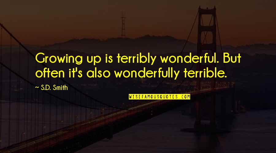 Treasure Island Black Spot Quotes By S.D. Smith: Growing up is terribly wonderful. But often it's