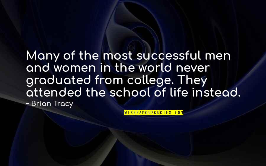 Treat Me Like Joke Quotes By Brian Tracy: Many of the most successful men and women