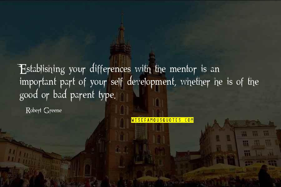 Trebling Quotes By Robert Greene: Establishing your differences with the mentor is an