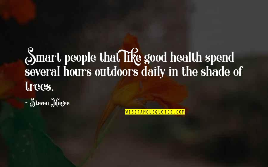 Trees And Shade Quotes By Steven Magee: Smart people that like good health spend several