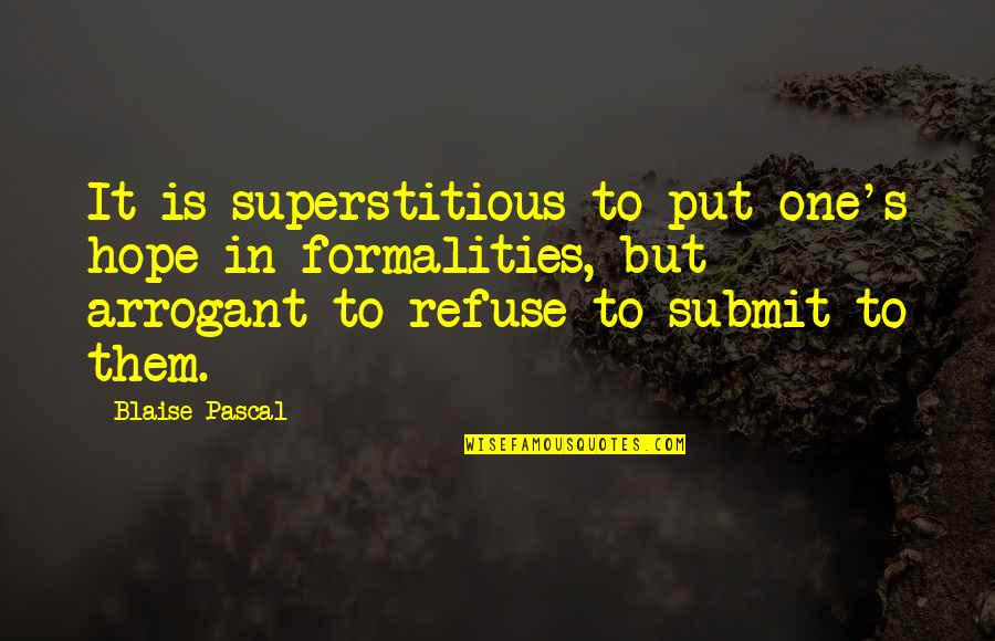 Trendsetters Quotes By Blaise Pascal: It is superstitious to put one's hope in