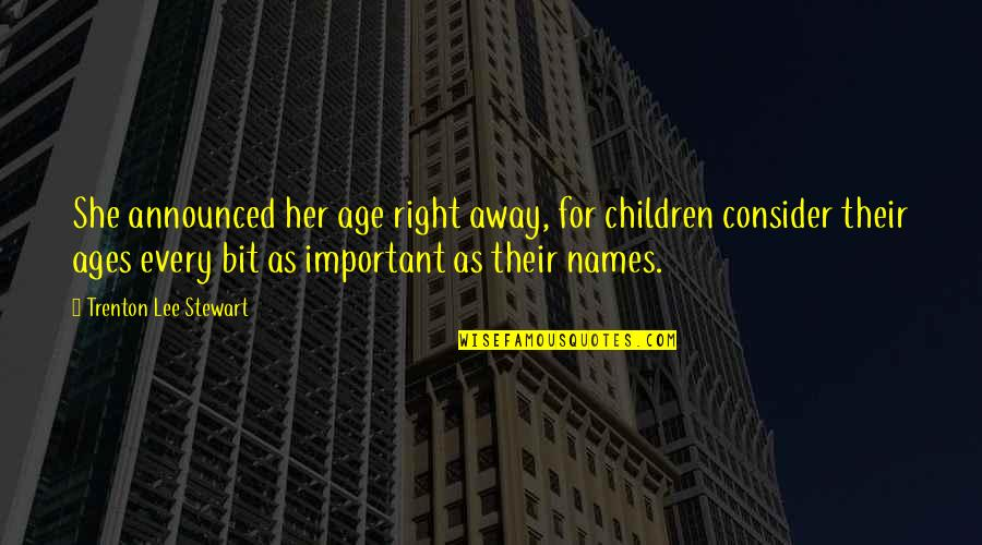 Trenton Quotes By Trenton Lee Stewart: She announced her age right away, for children