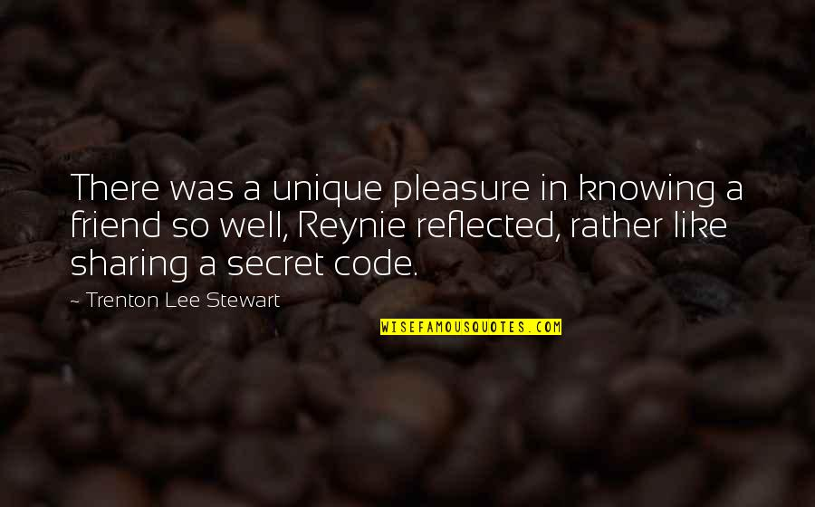 Trenton Quotes By Trenton Lee Stewart: There was a unique pleasure in knowing a
