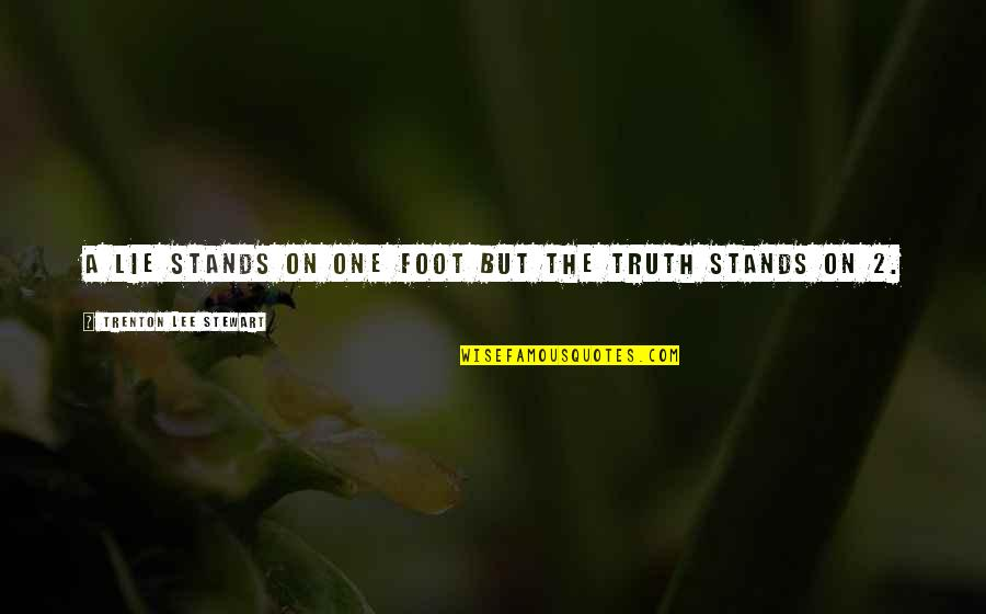 Trenton Quotes By Trenton Lee Stewart: A lie stands on one foot but the
