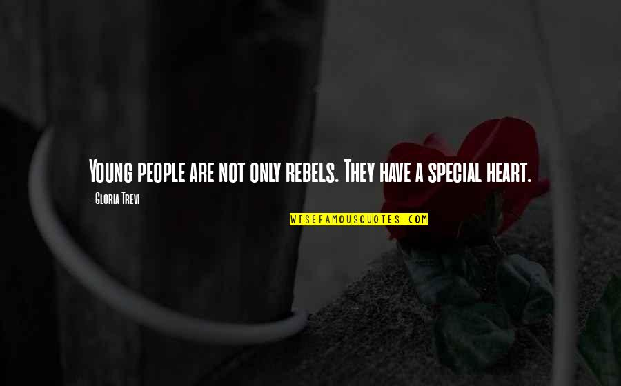 Trevi's Quotes By Gloria Trevi: Young people are not only rebels. They have