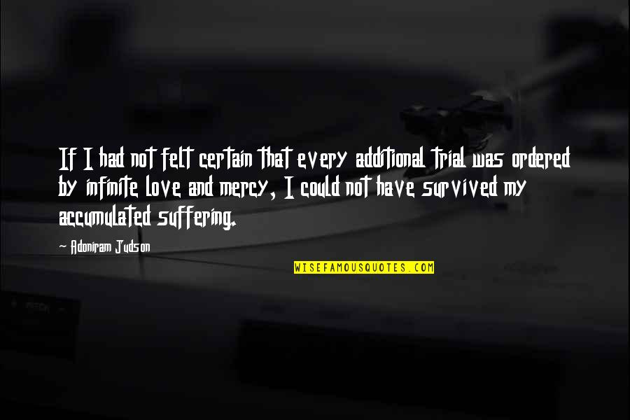 Trials Of Love Quotes By Adoniram Judson: If I had not felt certain that every