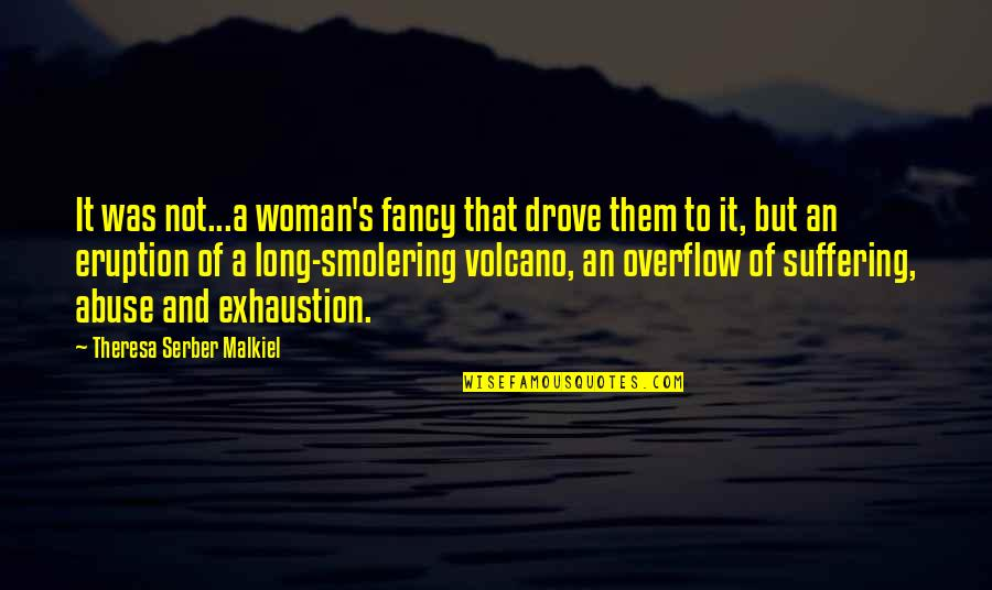 Triangle Shirtwaist Factory Fire Quotes By Theresa Serber Malkiel: It was not...a woman's fancy that drove them