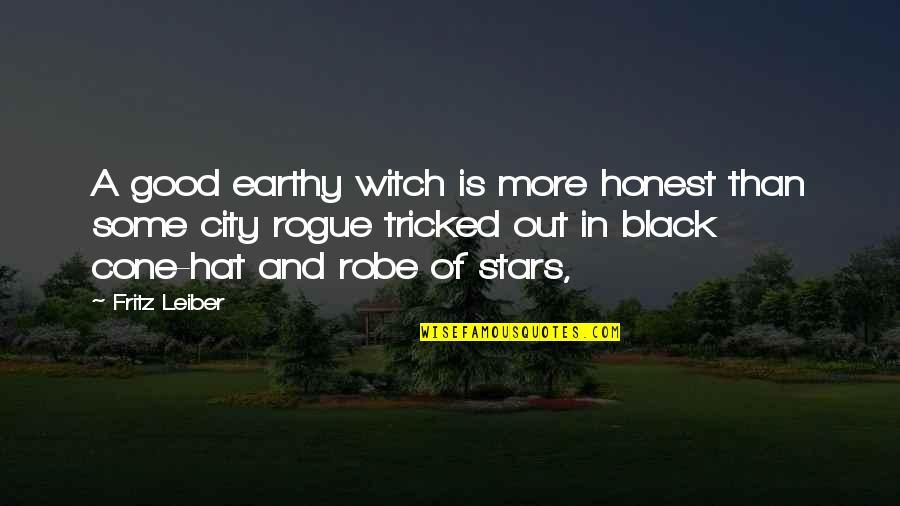 Tricked Quotes By Fritz Leiber: A good earthy witch is more honest than