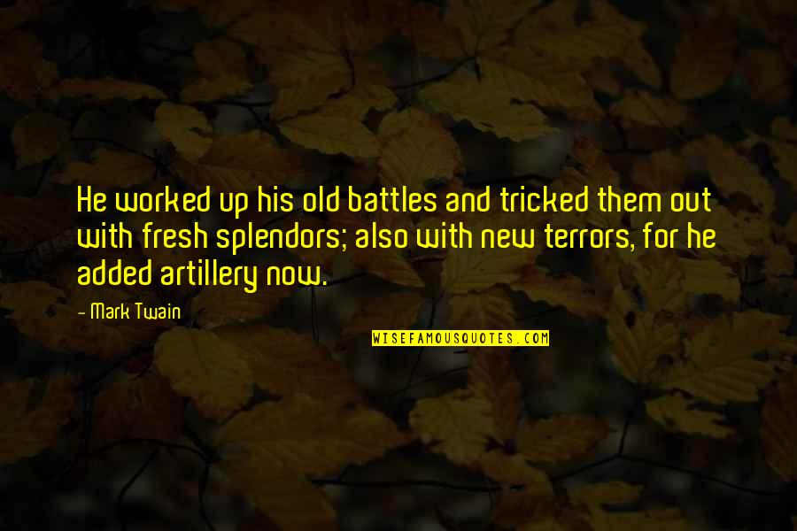 Tricked Quotes By Mark Twain: He worked up his old battles and tricked