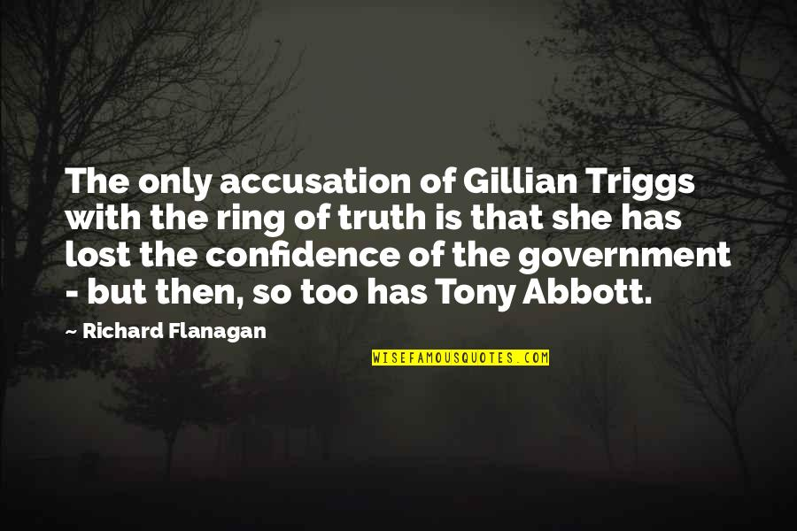 Triggs Quotes By Richard Flanagan: The only accusation of Gillian Triggs with the