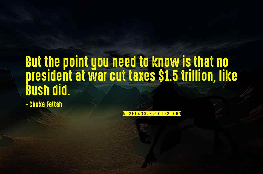 Trillion Quotes By Chaka Fattah: But the point you need to know is