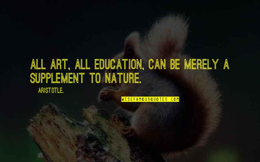 Triply Quotes By Aristotle.: All art, all education, can be merely a