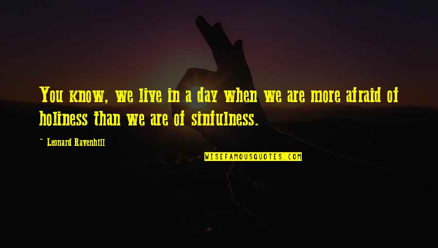 Triturar Quotes By Leonard Ravenhill: You know, we live in a day when