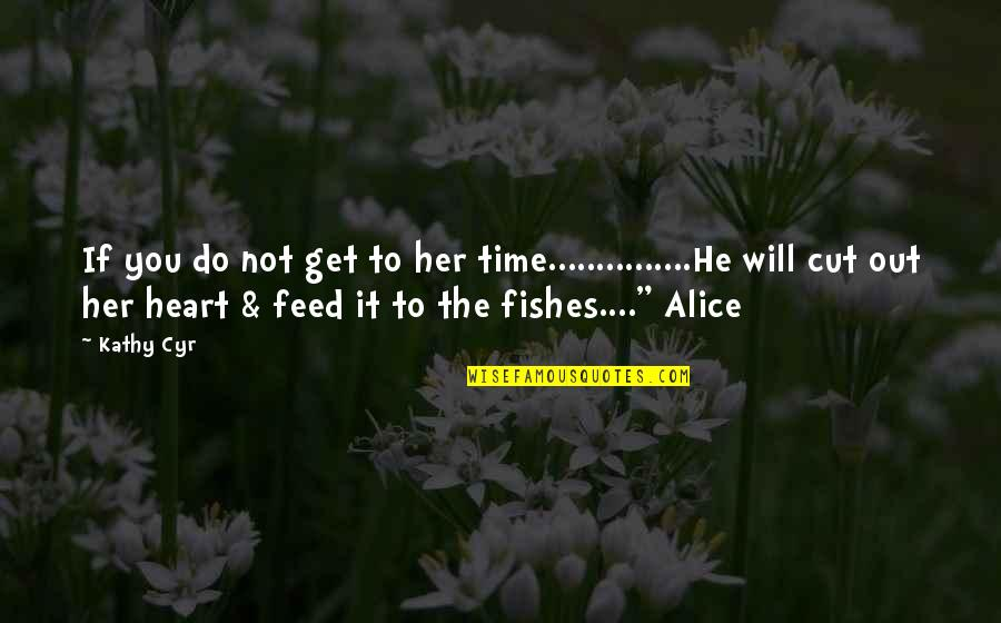 Trolls 2 Quotes By Kathy Cyr: If you do not get to her time...............He