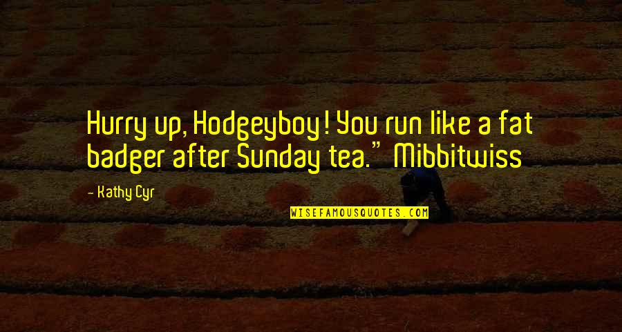 Trolls 2 Quotes By Kathy Cyr: Hurry up, Hodgeyboy! You run like a fat