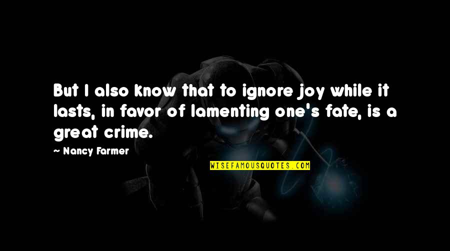 Trolls 2 Quotes By Nancy Farmer: But I also know that to ignore joy