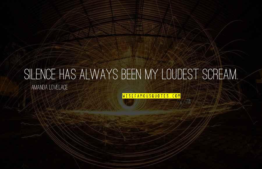 Trophy Girl Quotes By Amanda Lovelace: silence has always been my loudest scream.