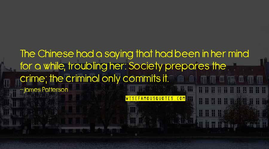 Troubling Quotes By James Patterson: The Chinese had a saying that had been