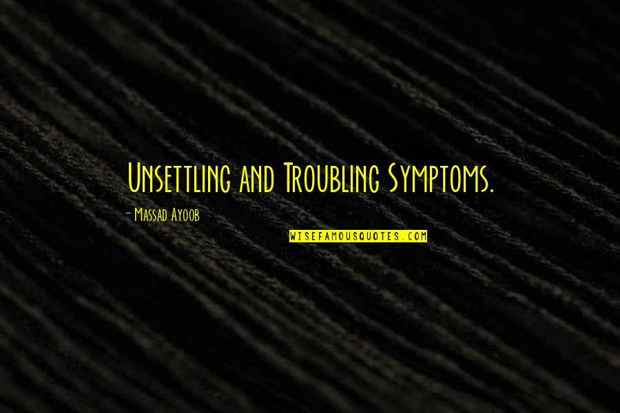 Troubling Quotes By Massad Ayoob: Unsettling and Troubling Symptoms.