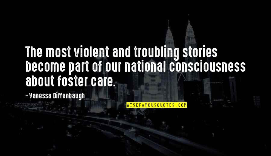 Troubling Quotes By Vanessa Diffenbaugh: The most violent and troubling stories become part