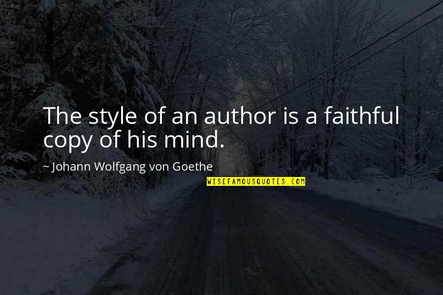 Trouville Quotes By Johann Wolfgang Von Goethe: The style of an author is a faithful