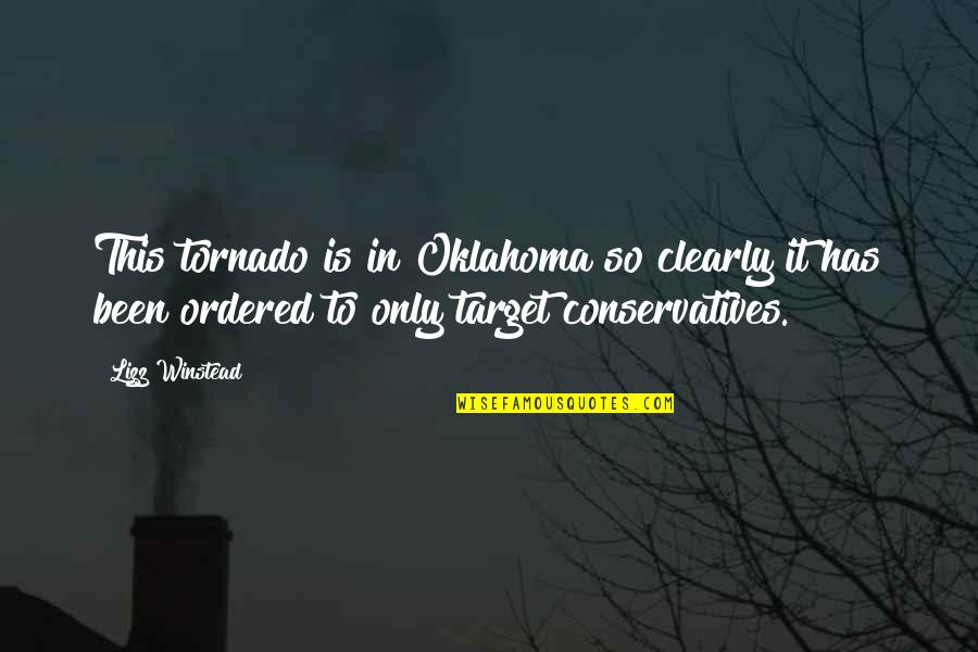 Troy Ave Best Quotes By Lizz Winstead: This tornado is in Oklahoma so clearly it