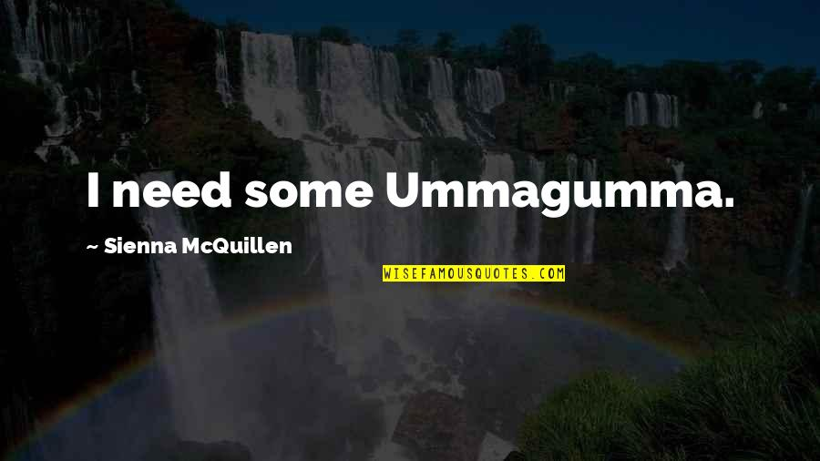 Troy Ave Best Quotes By Sienna McQuillen: I need some Ummagumma.