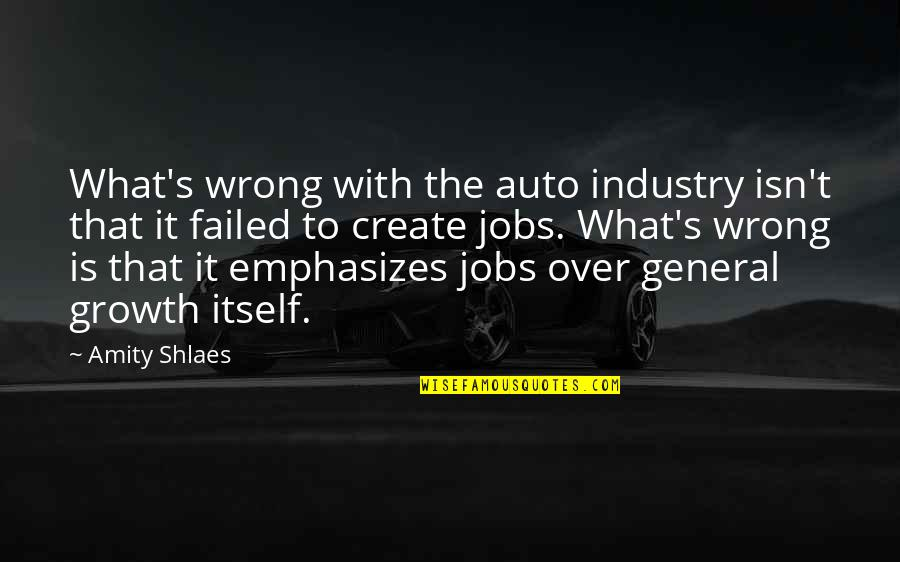 Trs Quotes By Amity Shlaes: What's wrong with the auto industry isn't that