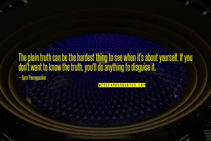 Trs Quotes By Sara Pennypacker: The plain truth can be the hardest thing