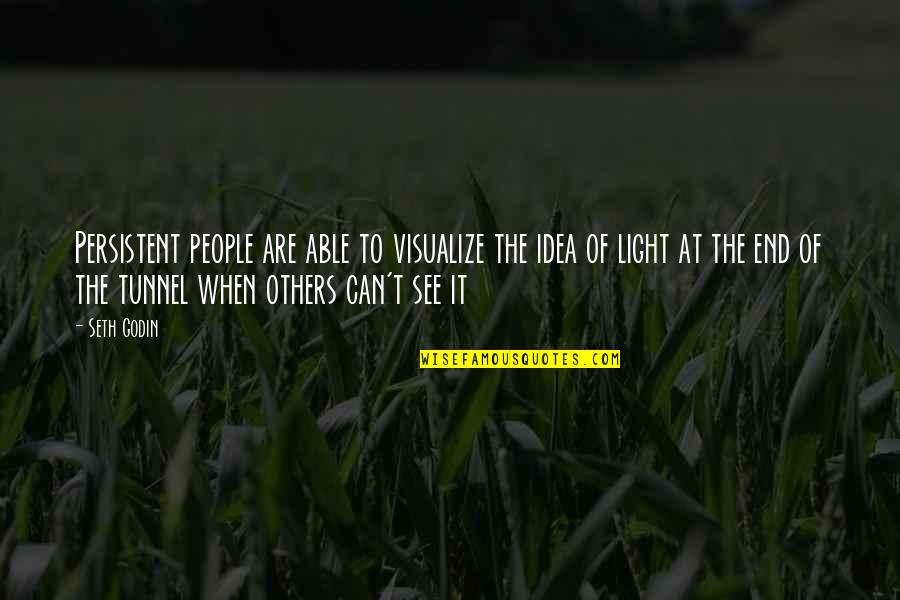 Trs Quotes By Seth Godin: Persistent people are able to visualize the idea