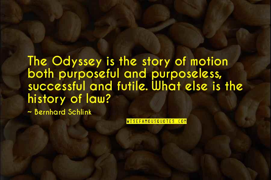 Truck Ctp Quotes By Bernhard Schlink: The Odyssey is the story of motion both
