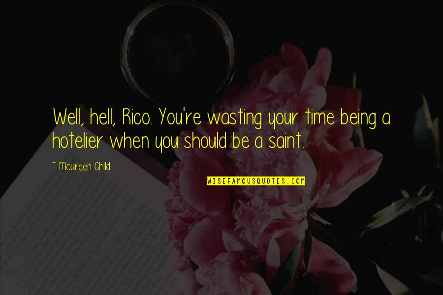 Trucking Industry Quotes By Maureen Child: Well, hell, Rico. You're wasting your time being