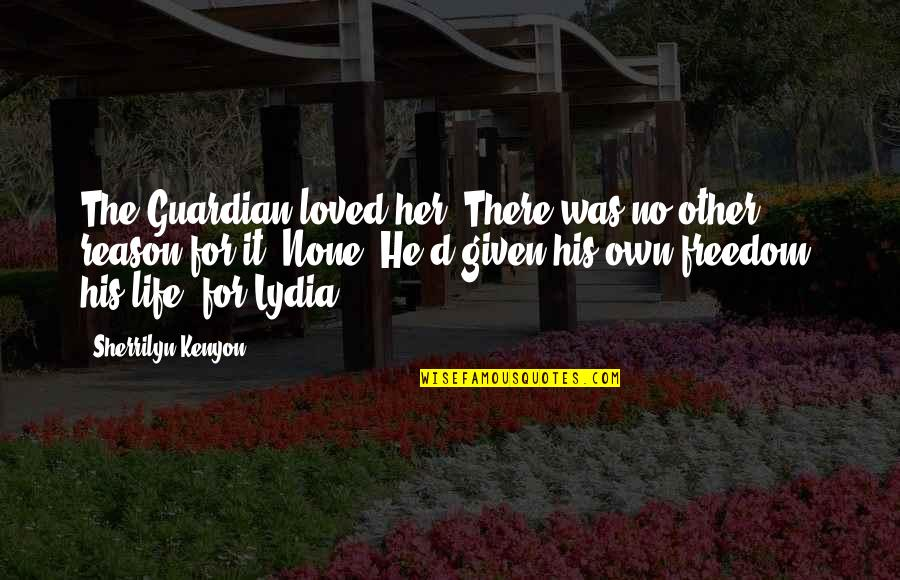 Trudy's Quotes By Sherrilyn Kenyon: The Guardian loved her. There was no other