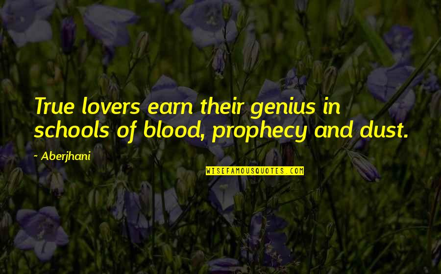 True Blood Love Quotes By Aberjhani: True lovers earn their genius in schools of