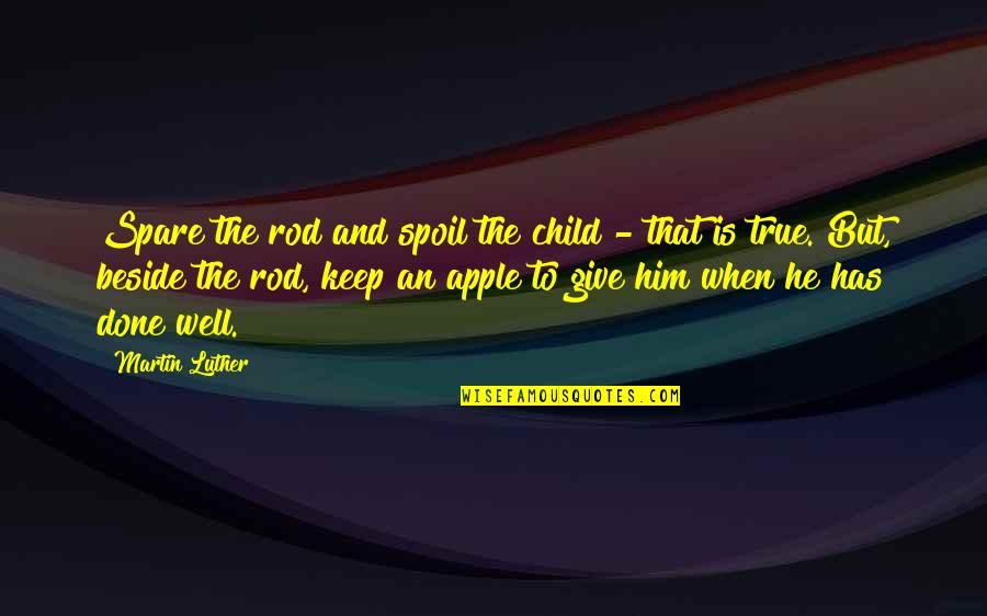 True Family Quotes By Martin Luther: Spare the rod and spoil the child -