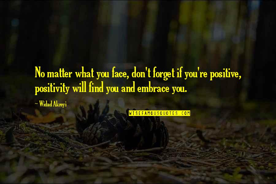 True Filipino Quotes By Widad Akreyi: No matter what you face, don't forget if