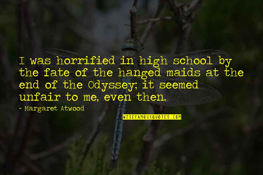 True Friend Life Quotes By Margaret Atwood: I was horrified in high school by the