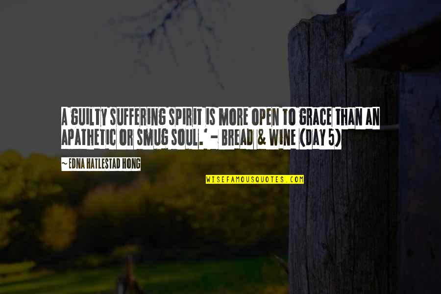 True Friendship From The Bible Quotes By Edna Hatlestad Hong: A guilty suffering spirit is more open to