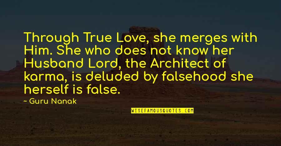 True Husband Quotes By Guru Nanak: Through True Love, she merges with Him. She