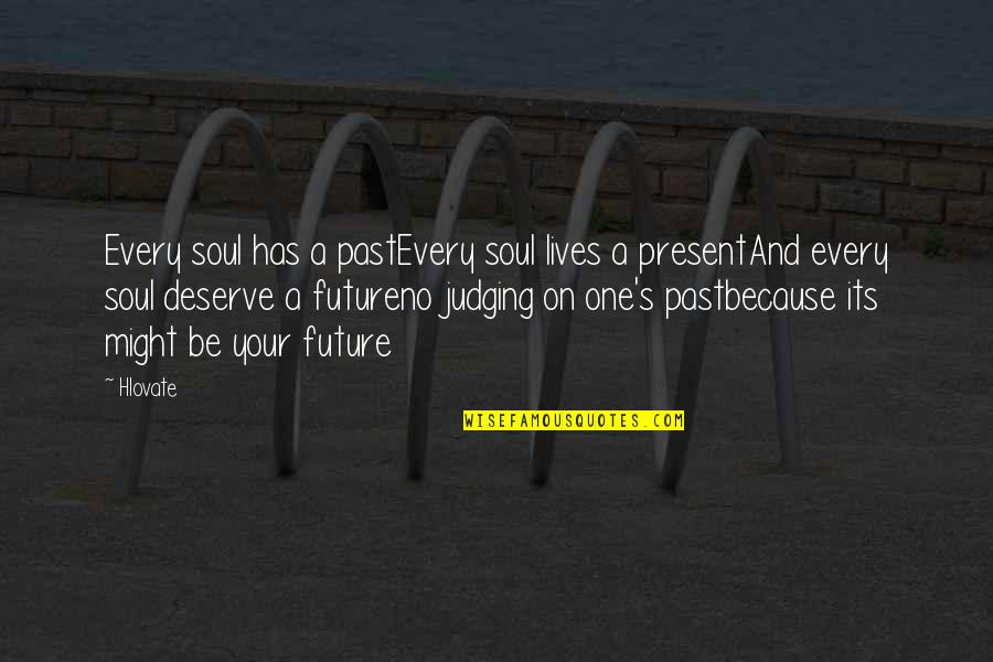 True Inner Beauty Quotes By Hlovate: Every soul has a pastEvery soul lives a
