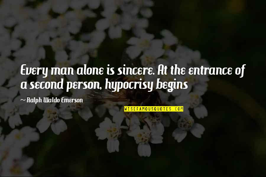 True Inner Beauty Quotes By Ralph Waldo Emerson: Every man alone is sincere. At the entrance