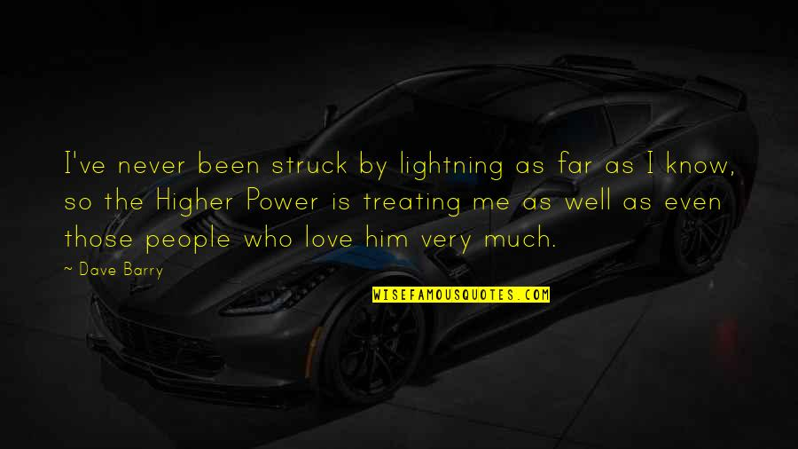 True Love Is Funny Quotes By Dave Barry: I've never been struck by lightning as far