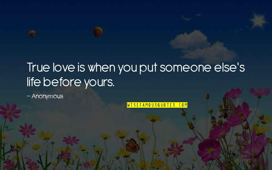 True Love Quotes Quotes By Anonymous: True love is when you put someone else's