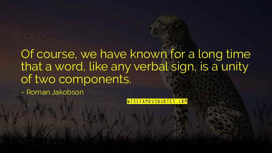 True Love Weird Quotes By Roman Jakobson: Of course, we have known for a long