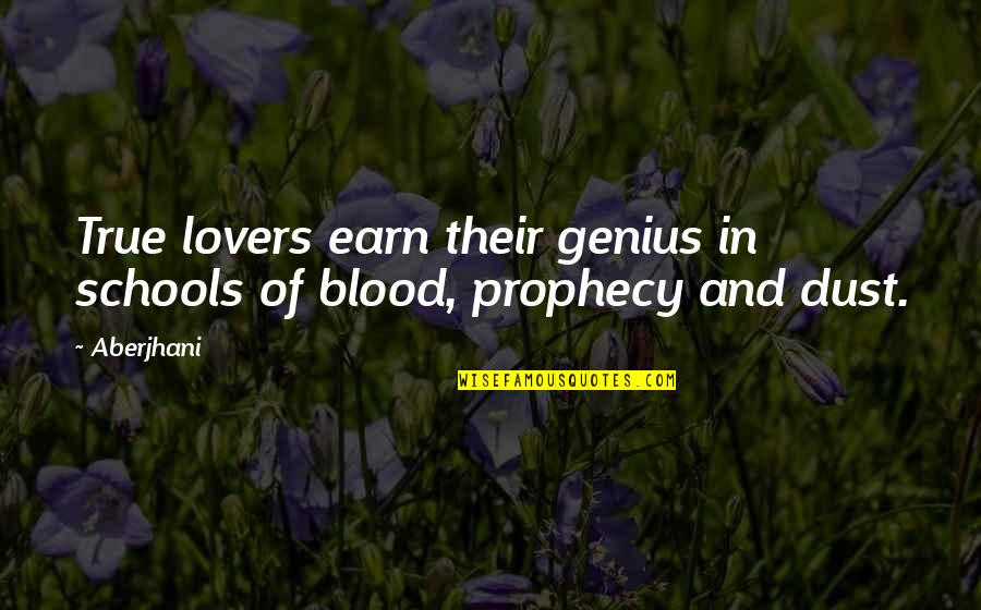 True Lovers Quotes By Aberjhani: True lovers earn their genius in schools of
