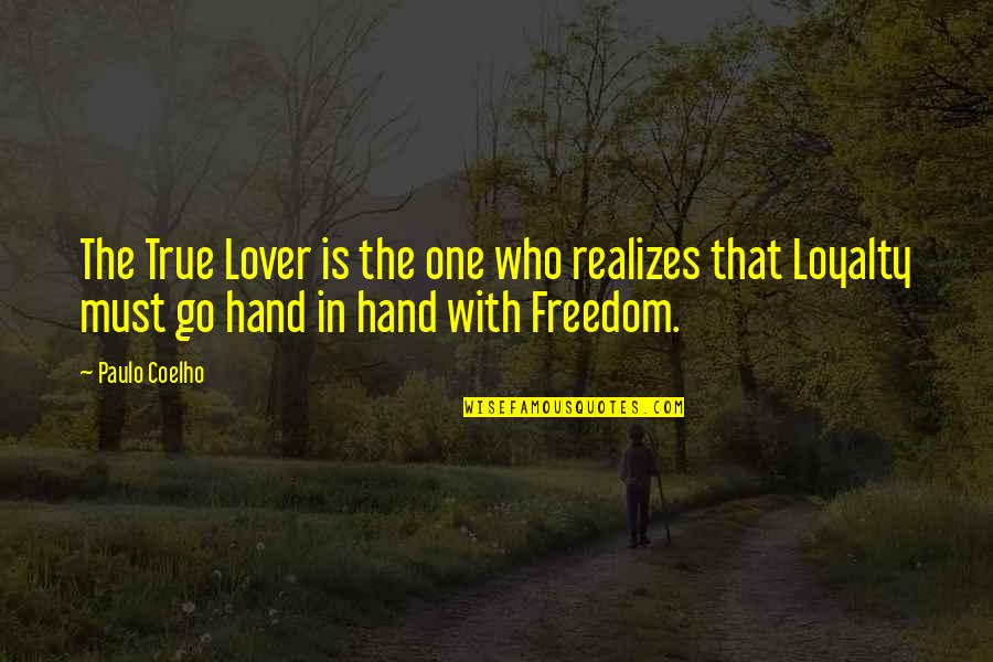 True Lovers Quotes By Paulo Coelho: The True Lover is the one who realizes