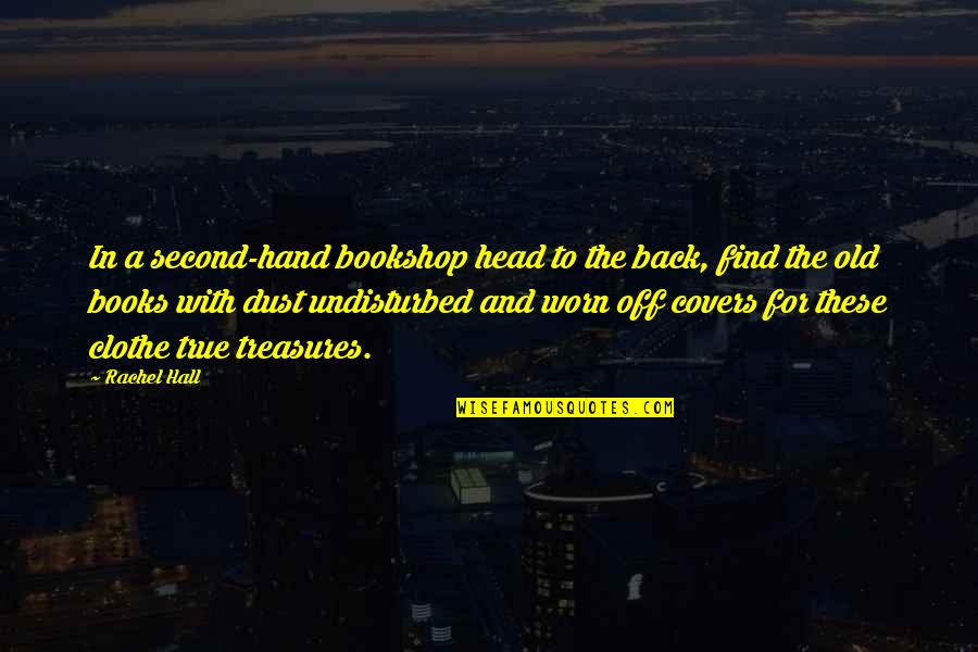 True Lovers Quotes By Rachel Hall: In a second-hand bookshop head to the back,